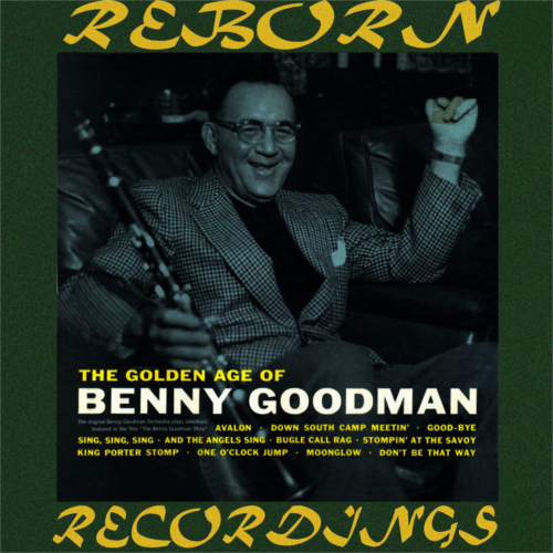 The Golden Age Of Benny Goodman (HD Remastered)