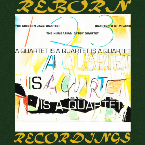 A Quartet Is a Quartet Is a Quartet (HD Remastered)