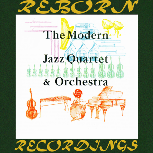 The Modern Jazz Quartet and Orchestra (HD Remastered)