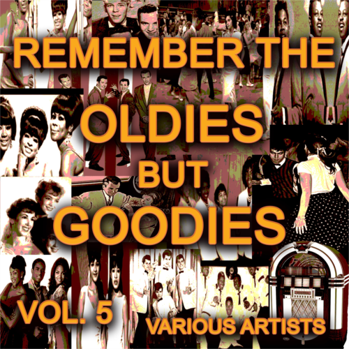 Remember The Oldies But Goodies, Vol. 5
